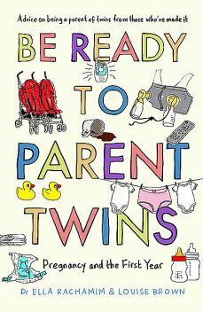 Be Ready to Parent Twins, Louise Brown, Ella Rachamim