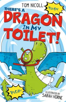 There's a Dragon in my Toilet, Tom Nicoll