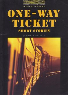 One-Way Ticket. Short Stories. Nivel 1, Jennifer Bassett