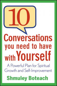 10 Conversations You Need to Have with Yourself, Shmuley Boteach