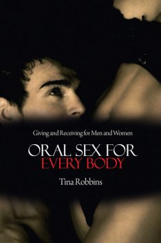 Oral Sex for Every Body, Tina Robbins