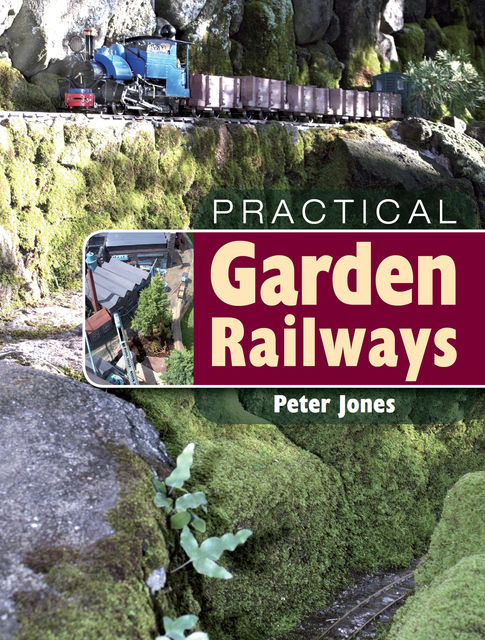 Practical Garden Railways, Peter Jones