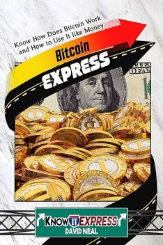 Bitcoin Express, KnowIt Express, David Neal