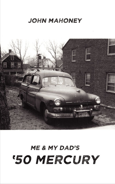 Me and My Dad's '50 Mercury, John Mahoney