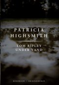 Tom Ripley under vand. En Patricia Highsmith krimi, Patricia Highsmith