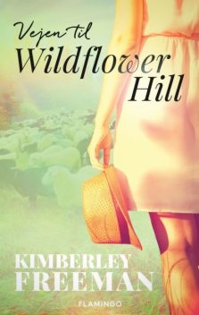 Vejen til Wildflower Hill, Kimberley Freeman
