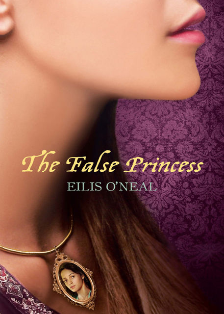 The False Princess, Eilis O'Neal