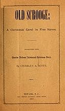 """""""Old Scrooge"""": A Christmas Carol in Five Staves. Dramatized from Charles Dickens' Celebrated Christmas Story, Charles Dickens, Scott Charles"""