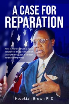 A Case for Reparation, Hezekiah Brown