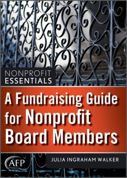 A Fundraising Guide for Nonprofit Board Members, Julia I.Walker