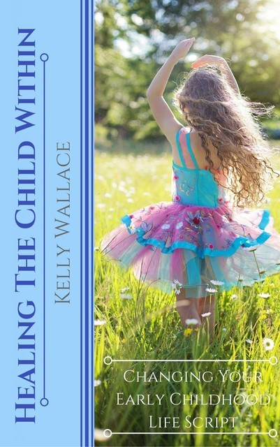 Healing The Child Within, Wallace Kelly