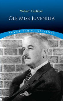 Ole Miss Juvenilia, William Faulkner