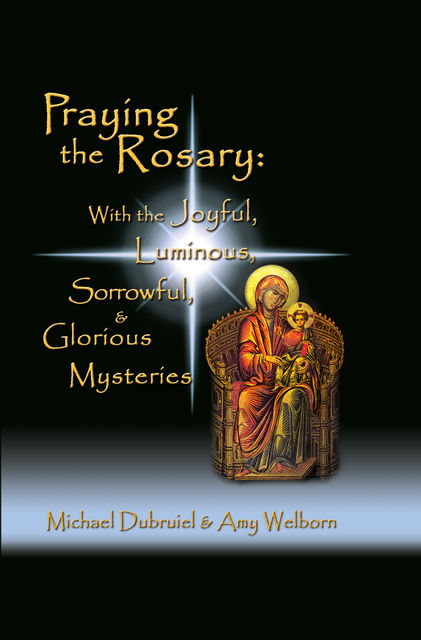 Praying the Rosary, Amy Welborn, Michael Dubruiel