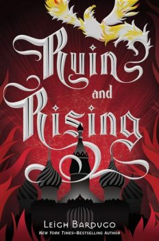 Ruin and Rising (The Grisha Trilogy), Leigh Bardugo