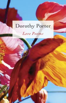 Love Poems, Dorothy Porter