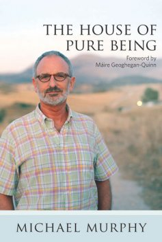 The House of Pure Being, Michael Murphy, Máire Geoghegan-Quinn