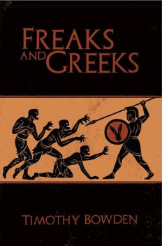 Freaks and Greeks, Timothy Bowden