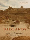 Badlands, a Novel, New Photo Edition with Video Clips Embedded, Melinda Camber Porter, Joseph R. Flicek
