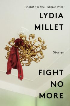 Fight No More, Lydia Millet