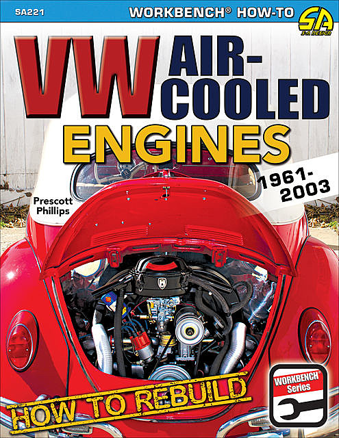How to Rebuild VW Air-Cooled Engines: 1961–2003, Prescott Phillips