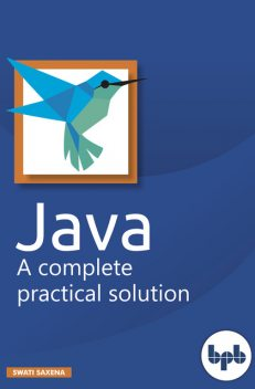 Java: A complete practical solution, Swati Saxena