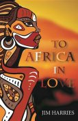 To Africa in Love, Jim Harries