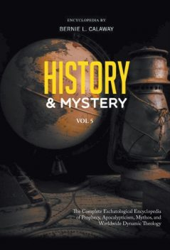 History and Mystery, Bernie L Calaway