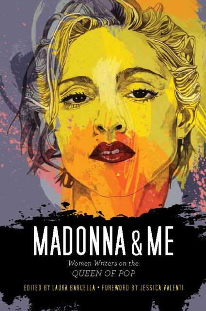 Madonna and Me, Jessica Valenti, Laura Barcella