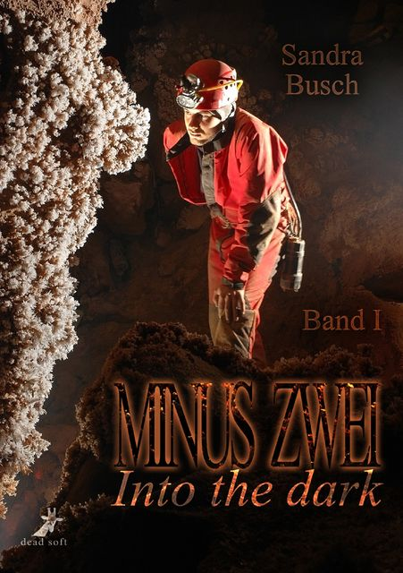 Minus zwei Band 1: Into the dark, Sandra Busch