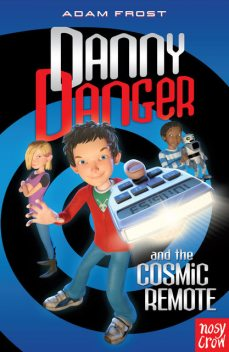 Danny Danger and the Cosmic Remote, Adam Frost