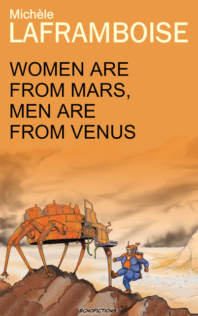 Women are from Mars, Men are from Venus, Michèle Laframboise