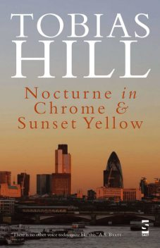 Nocturne in Chrome & Sunset Yellow, Tobias Hill
