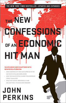 The New Confessions of an Economic Hit Man, John Perkins
