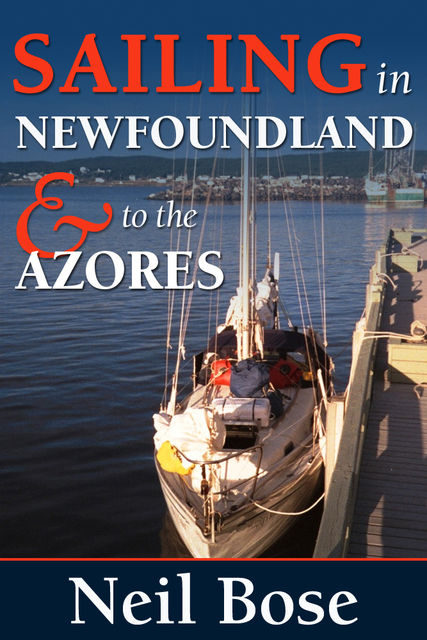 Sailing In Newfoundland and to the Azores, Neil Hammond Bose