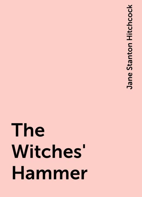 The Witches' Hammer, Jane Stanton Hitchcock