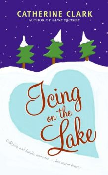 Icing on the Lake, Catherine Clark