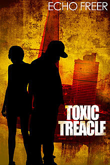 Toxic Treacle, Echo Freer