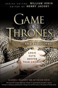 Game of Thrones and Philosophy, William Irwin, Henry Jacoby