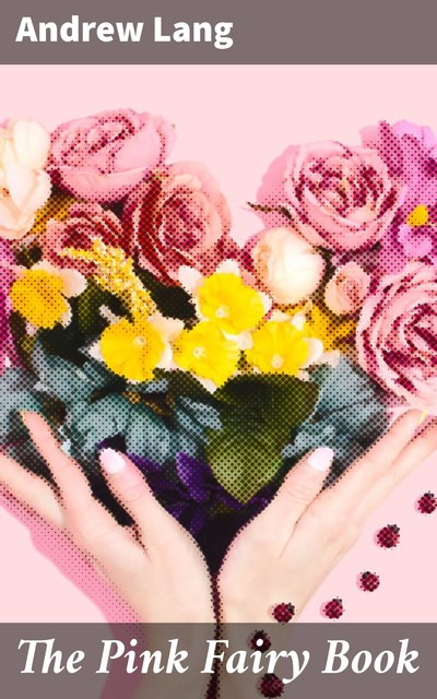 The Pink Fairy Book, Andrew Lang