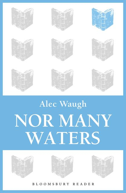 Nor Many Waters, Alec Waugh