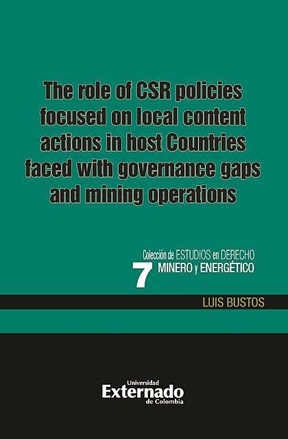 The role of the CSR policies focused on local content actions in host countries faced with governance gaps and mining operations, Luis Bustos