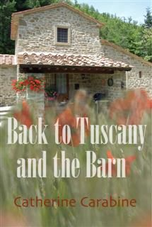 Back to Tuscany and the Barn, Catherine Carabine