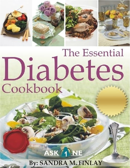 The Essential Diabetes Cookbook, Sandra M.Finlay