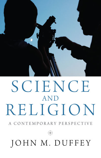 Science and Religion, John M. Duffey