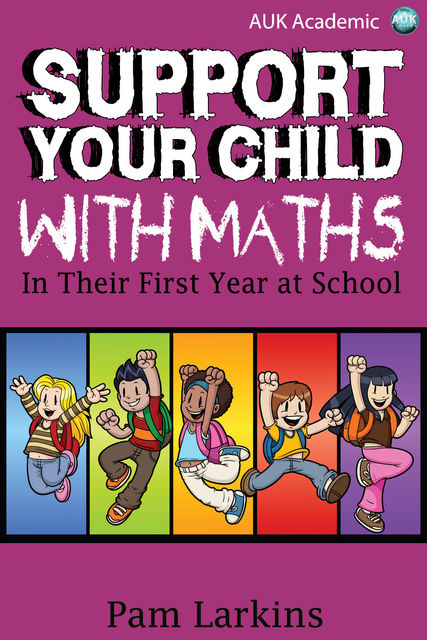 Support Your Child With Maths, Pam Larkins