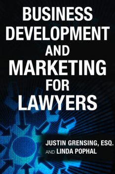 Business Development and Marketing for Lawyers, Linda Pophal, Justin Grensing