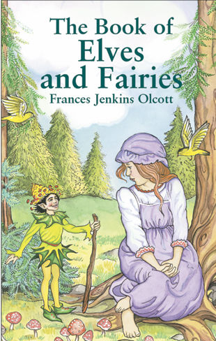 The Book of Elves and Fairies, Frances Jenkins Olcott