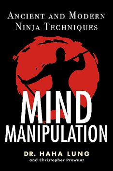 Mind Manipulation, Haha Lung, Christopher B. Prowant