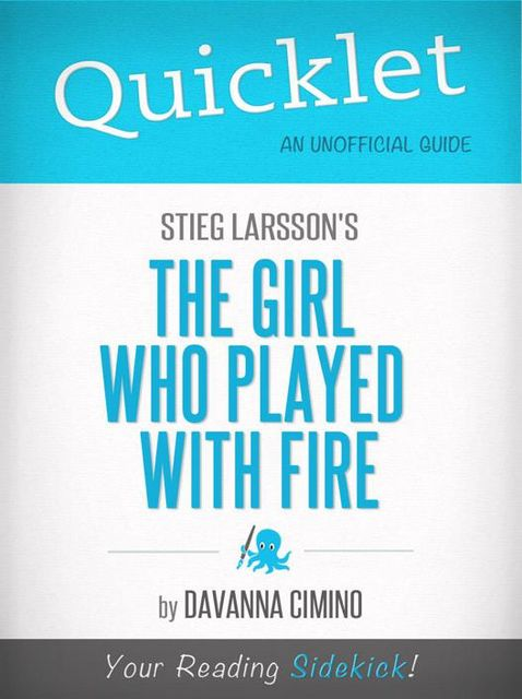 Quicklet on Stieg Larsson's The Girl Who Played with Fire (CliffNotes-like Book Summary), Davanna Cimino