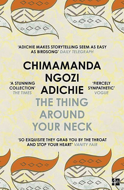 The Thing Around Your Neck, Chimamanda Ngozi Adichie‎